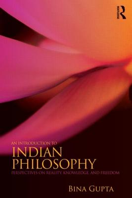 An Introduction to Indian Philosophy By Gupta, Bina