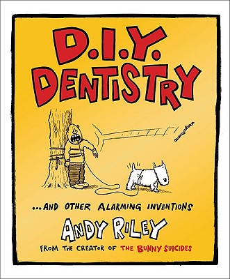 D.I.Y. Dentistry By Riley, Andy